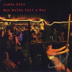 Kahn, James - Man Walks Into a Bar CD Cover Art