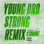 Young Dro - Strong (Remix) Feat. 2 Chainz DB Cover Art