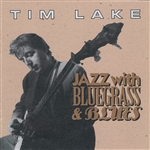 Lake, Tim - Jazz With Bluegrass And Blues CD Cover Art
