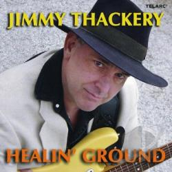 Thackery, Jimmy - Healin' Ground CD Cover Art