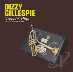 Gillespie, Dizzy - Groovin High: Guild Musicraft CD Cover Art