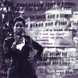 Moore, Sirena C. - It's Not My Fault, It's Just My Time! CD Cover Art