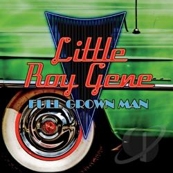 Little Roy Gene Blues Band - Full Grown Man CD Cover Art