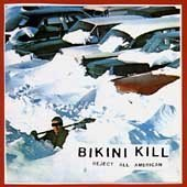 Bikini Kill - Reject All American CD Cover Art