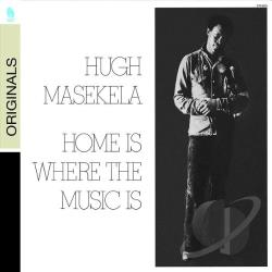 Masekela, Hugh - Home Is Where the Music Is CD Cover Art