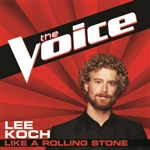 Lee Koch - Like A Rolling Stone (The Voice Performance) DB Cover Art