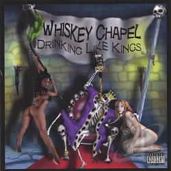 Whiskey Chapel - Drinking Like Kings CD Cover Art