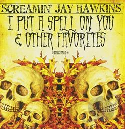 Hawkins, Screamin' Jay - I Put A Spell On You & Other Favorites CD Cover Art