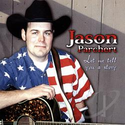 Parchert, Jason - Let Me Tell You A Story CD Cover Art