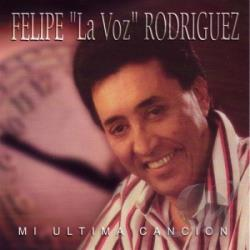 Felipe Rodriguez - Mi Ultima Cancion CD Album Felipe Rodriguez