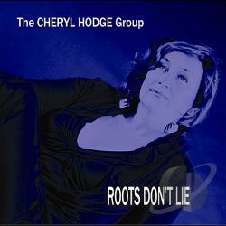 Hodge, Cheryl - Roots Don't Lie CD Cover Art