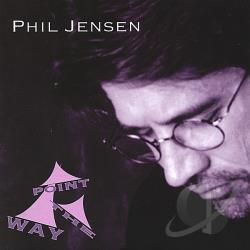 Jensen, Phil - Point the Way CD Cover Art