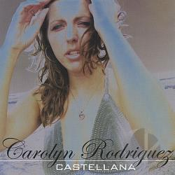 Rodriguez, Carolyn - Castellana CD Cover Art