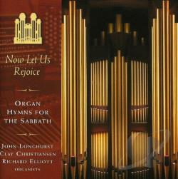Mormon Tabernacle Choir - Now Let Us Rejoice - Organ Hymns For The Sabbath CD Cover Art