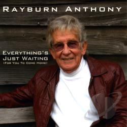 Anthony, Rayburn - Everything's Just Waiting CD Cover Art