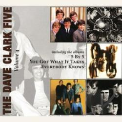 Dave Clark 5 - Complete History, Vol. 4: 5 by 5/You Got What It Takes/Everybody Knows CD Cover Art
