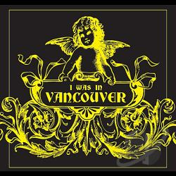 I Was In Vancouver CD Cover Art