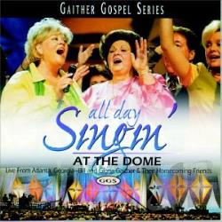 Bill & Gloria Gaither & Their Homecoming Friends - All Day Singin' At The Dome CD Cover Art