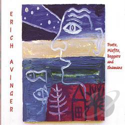Avinger, Erich - Poets, Misfits, Beggars And Shamans CD Cover Art