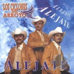 Los Ciclones Del Arroyo - Alejate CD Cover Art