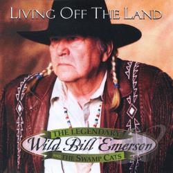 Wild Bill Emerson The living legend - Living Off the Land CD Cover Art