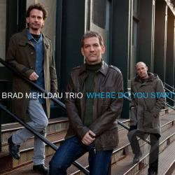 Brad Mehldau Trio � Where Do You Start