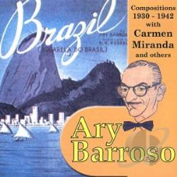 Barroso, Ary / Various Artists - Ary Barroso Compositions: 1930-1942 CD Cover Art