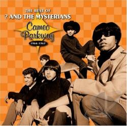 ? & The Mysterians - Best of ? & the Mysterians: Cameo Parkway 1966-1967 CD Cover Art