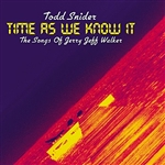 Snider, Todd - Time As We Know It: The Songs Of Jerry Jeff Walker DB Cover Art