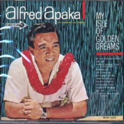 Apaka, Alfred - My Isle Of Golden Dreams CD Cover Art