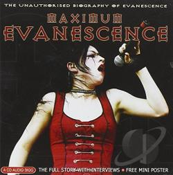 Evanescence - Maximum Evanecense: The Unauthorised Biography of Evanescence CD Cover Art