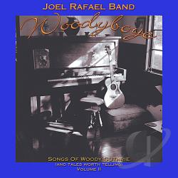 Rafael, Joel - Woodyboye: Songs of Woody Guthrie and Tales Worth Telling, Vol. 2 CD Cover Art