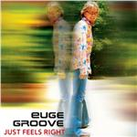 Groove, Euge - Just Feels Right DB Cover Art