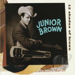 Brown, Junior - 12 Shades of Brown CD Cover Art