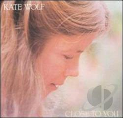 Wolf, Kate - Close To You CD Cover Art
