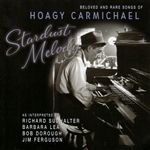 Carmichael, Hoagy - Stardust Melody: Beloved and Rare Songs of Hoagy Carmichael CD Cover Art