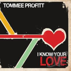 Profitt, Tommee - I Know Your Love CD Cover Art