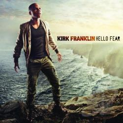 Franklin, Kirk - Hello Fear CD Cover Art