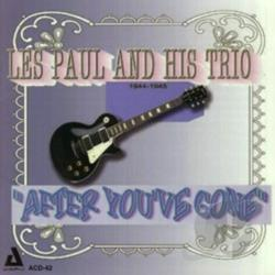 Les Paul Trio / Paul, Les - After You've Gone 1944-1945 CD Cover Art