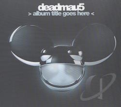 Deadmau5 - >Album Title Goes Here< CD Cover Art