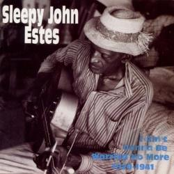 Estes, Sleepy John - I Ain't Gonna Be Worried No More 1929-1941 CD Cover Art