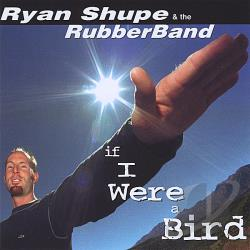 Shupe, Ryan - If I Were a Bird CD Cover Art