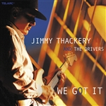 Jimmy Thackery & the Drivers - We Got It CD Cover Art