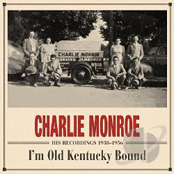 Monroe, Charlie - I'm Old Kentucky Bound CD Cover Art