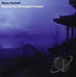 Hackett, Steve - Beyond the Shrouded Horizon CD Cover Art