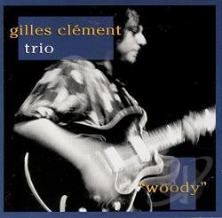 Gilles Clement Trio - Woody CD Cover Art