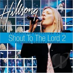 Hillsong - Shout To The Lord: Platinum, Vol. 2 CD Cover Art