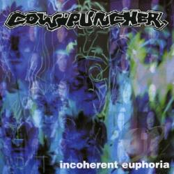 Cowpuncher - Incoherent Euphoria CD Cover Art