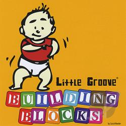Little Groove - Building Blocks CD Cover Art