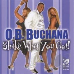 Buchana, O.B. - Shake What You Got! CD Cover Art